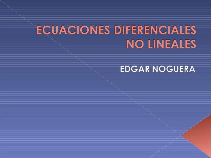 UNIDAD 5. ECUACIONES DIFERENCIALES NO LINEALES