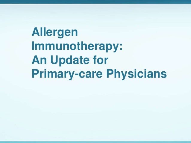 Allergen Immunotherapy: An Update for Primary-care Physicians