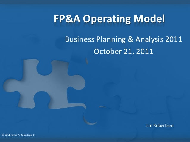 FP&A Operating Model                                   Business Planning & Analysis 2011                                  ...