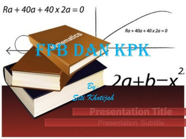 FPB dan KPK By: Siti Khotijah