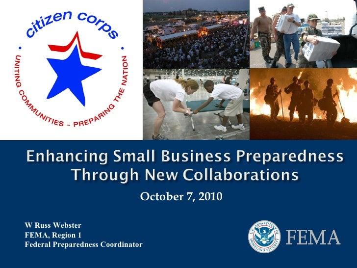 October 7, 2010 W Russ Webster FEMA, Region 1 Federal Preparedness Coordinator