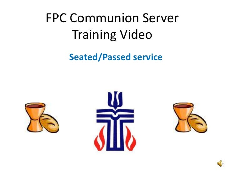 FPC Communion ServerTraining Video<br />Seated/Passed service<br />