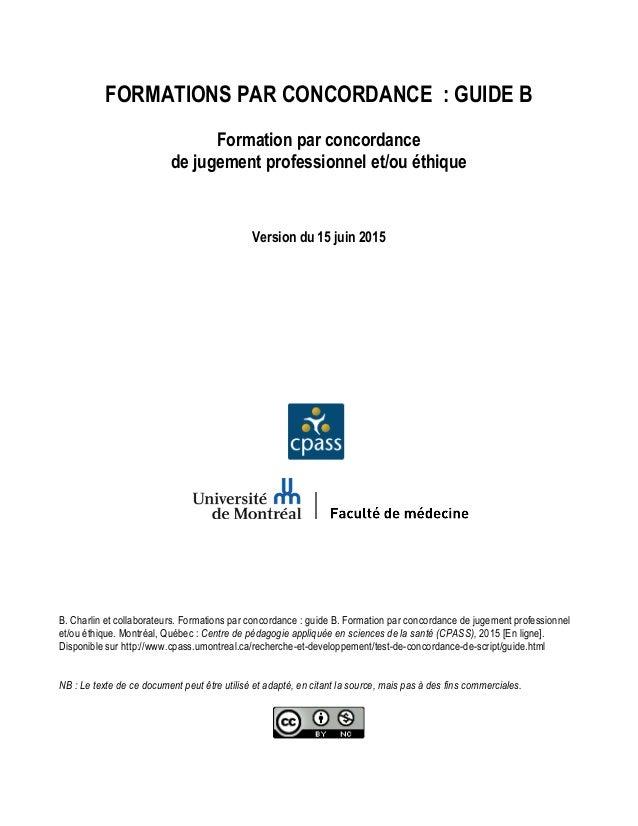 FORMATIONS PAR CONCORDANCE : GUIDE B Formation par concordance de jugement professionnel et/ou éthique Version du 15 juin ...