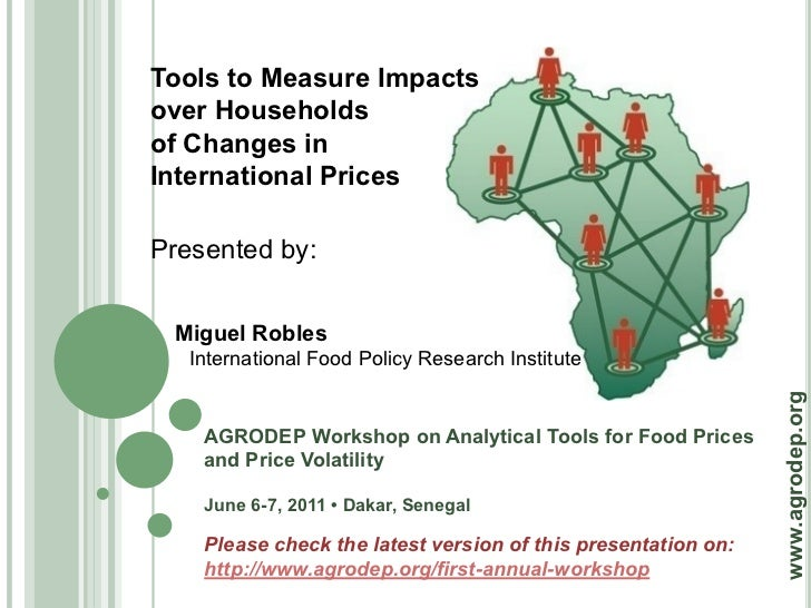 Tools to Measure Impactsover Householdsof Changes inInternational PricesPresented by: Miguel Robles   International Food P...