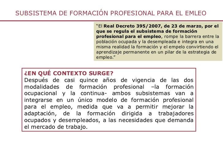 """SUBSISTEMA DE FORMACIÓN PROFESIONAL PARA EL EMLEO                        """"El Real Decreto 395/2007, de 23 de marzo, por el..."""