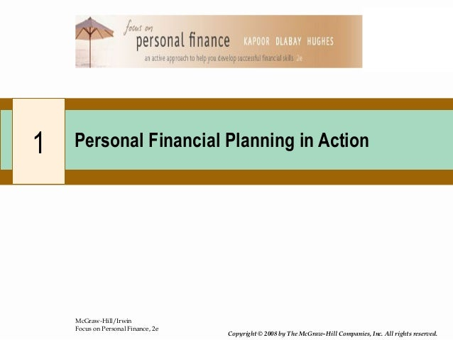 McGraw-Hill/Irwin Focus on Personal Finance, 2e Copyright © 2008 by The McGraw-Hill Companies, Inc. All rights reserved. 1...