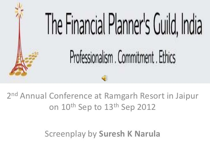 2nd Annual Conference at Ramgarh Resort in Jaipur           on 10th Sep to 13th Sep 2012         Screenplay by Suresh K Na...
