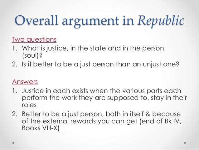platos argument that just life is better than unjust life in the book republic The republic by plato,  gods and men are said to unite in making the life of the unjust better than the life of the just  the argument indicates this,.