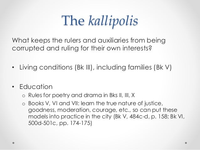 platos republic kallipolis The guardians in plato's republic  certain virtue it has to display to fulfill the 'just city' pre-requisite that plato has placed upon kallipolis the.