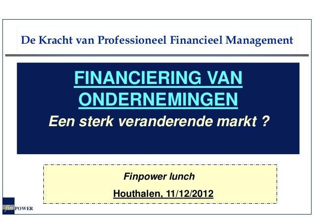 De Kracht van Professioneel Financieel Management               FINANCIERING VAN               ONDERNEMINGEN            Ee...