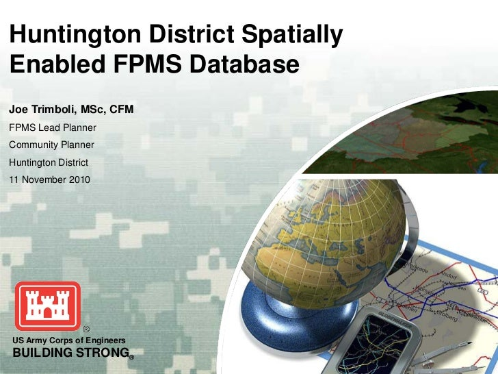 Huntington District SpatiallyEnabled FPMS DatabaseJoe Trimboli, MSc, CFMFPMS Lead PlannerCommunity PlannerHuntington Distr...