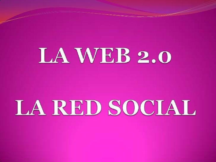 LA WEB 2.0LA RED SOCIAL<br />