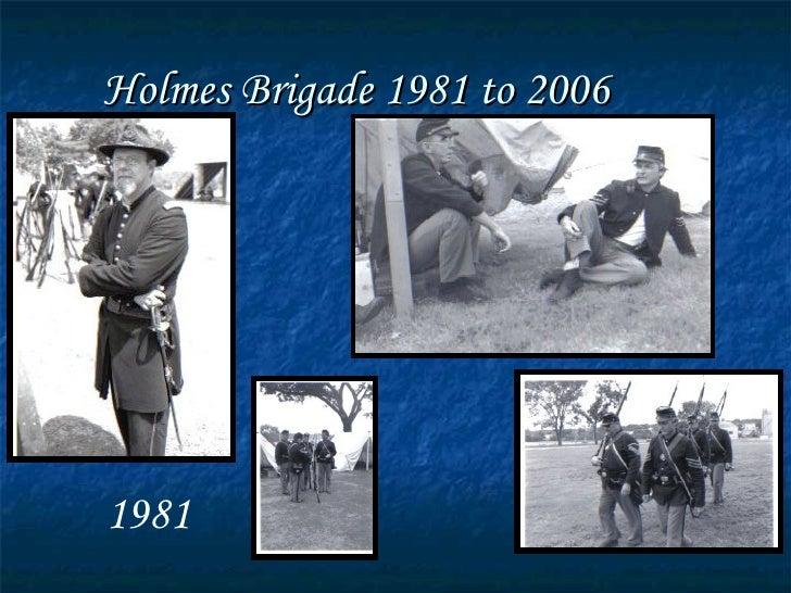 The History Of Holmes Brigade at Fort Scott, Kansas