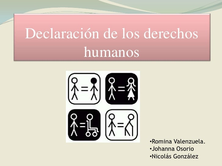 Declaración de los derechos humanos<br /><ul><li>Romina Valenzuela.