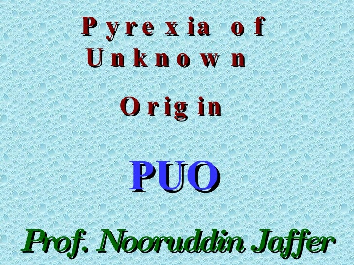 Pyrexia Of Unknown Origin (PUO)