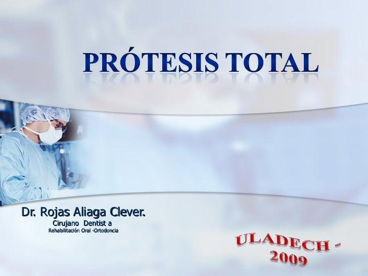 Dr. Rojas Aliaga Clever. Cirujano  Dentist a  Rehabilitación Oral -Ortodoncia