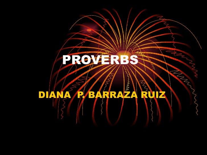 PROVERBS DIANA  P. BARRAZA RUIZ