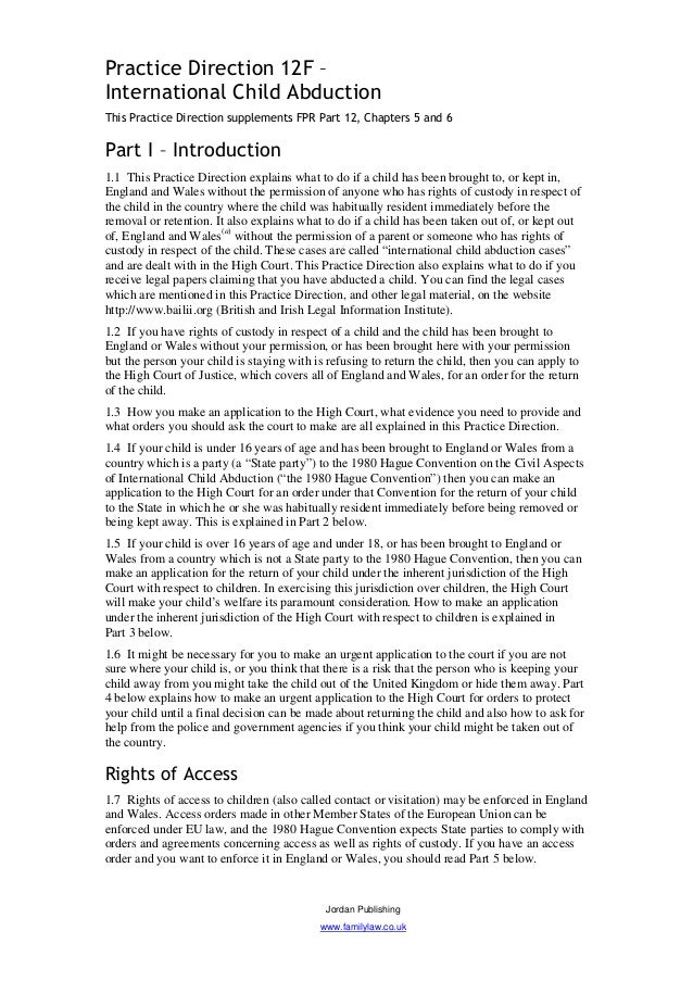 Practice Direction 12F –International Child AbductionThis Practice Direction supplements FPR Part 12, Chapters 5 and 6Part...