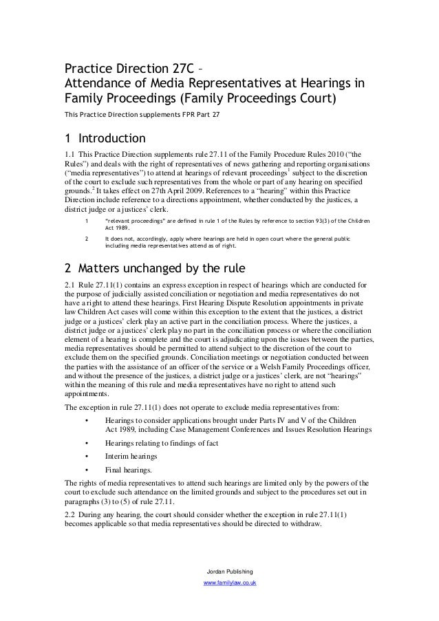 Practice Direction 27C –Attendance of Media Representatives at Hearings inFamily Proceedings (Family Proceedings Court)Thi...