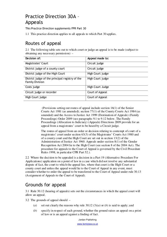 Practice Direction 30A –AppealsThis Practice Direction supplements FPR Part 301.1 This practice direction applies to all a...
