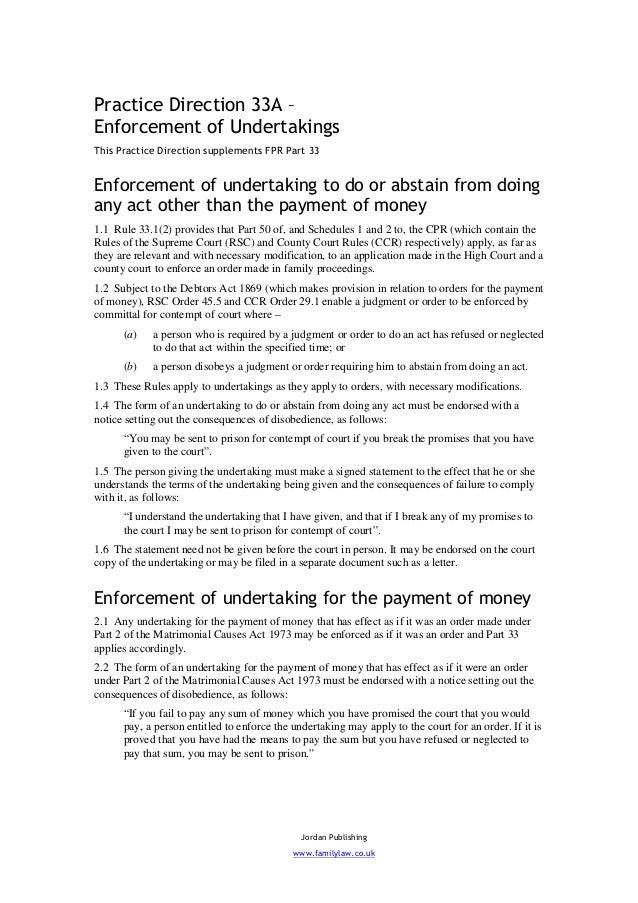 Practice Direction 33A –Enforcement of UndertakingsThis Practice Direction supplements FPR Part 33Enforcement of undertaki...