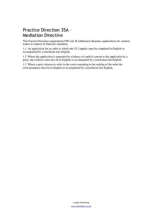 Practice Direction 35A –Mediation DirectiveThis Practice Direction supplements FPR rule 35.2(Relevant disputes: applicatio...