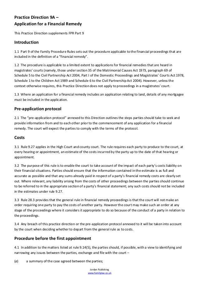 Practice Direction 9A –Application for a Financial RemedyThis Practice Direction supplements FPR Part 9Introduction1.1 Par...