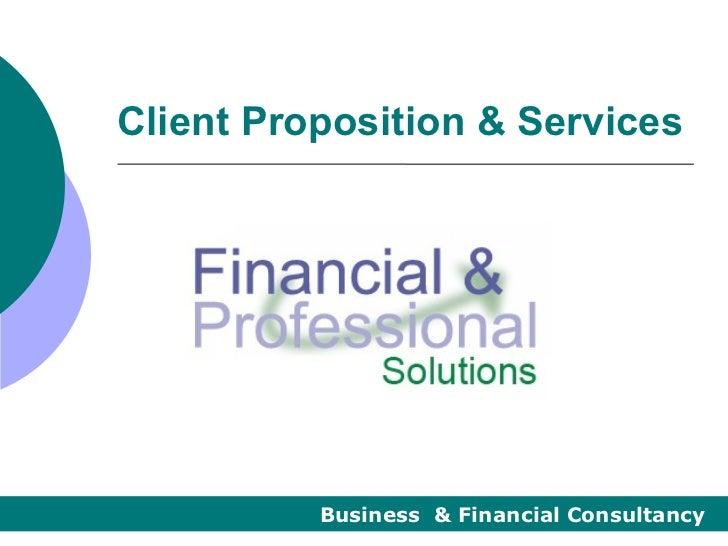Client Proposition & Services          Business & Financial Consultancy