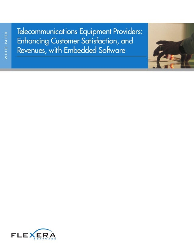 Telecommunications Equipment Providers: Enhancing Customer Satisfaction, and Revenues, with Embedded Software