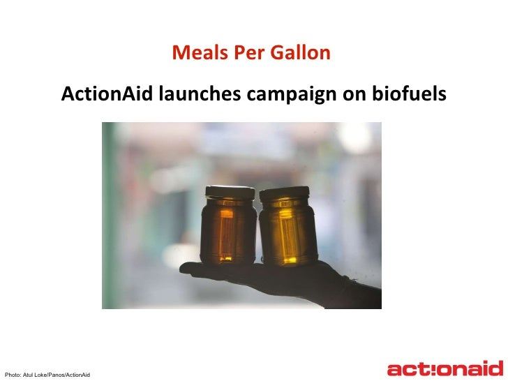 Meals Per Gallon  ActionAid launches campaign on biofuels Photo: Atul Loke/Panos/ActionAid