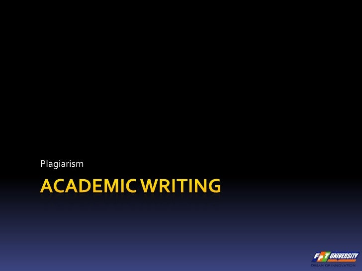Academic Writing<br />Plagiarism<br />