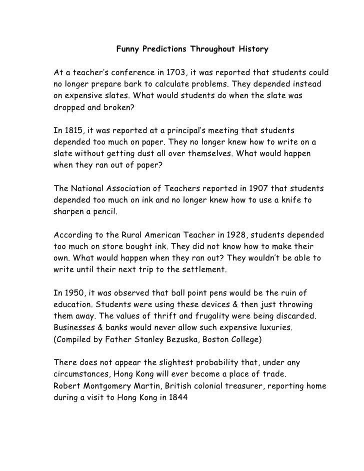 Funny Predictions Throughout History  At a teacher's conference in 1703, it was reported that students could no longer pre...