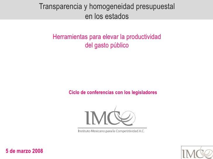 Gobiernos / Finanzas Públicas: Transparencia y homogeneidad presupuestal (2008)