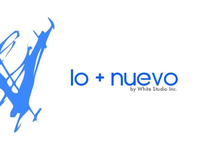 W   Lo + Nuevo         by White Studio Inc.