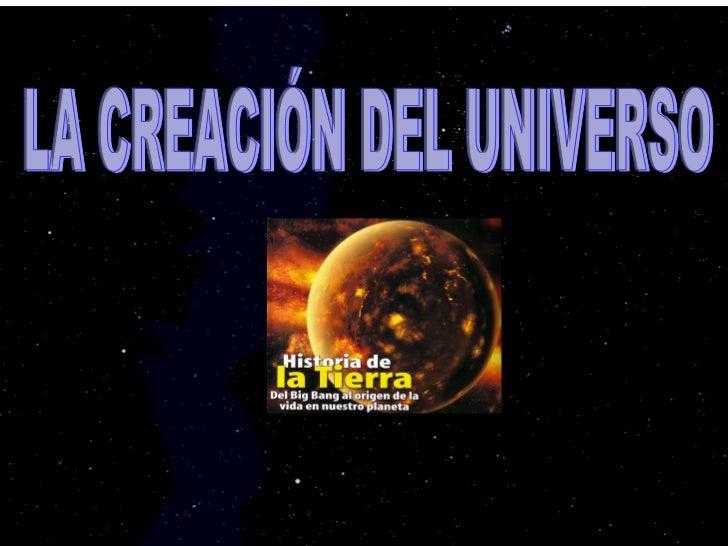 LA CREACIÓN DEL UNIVERSO