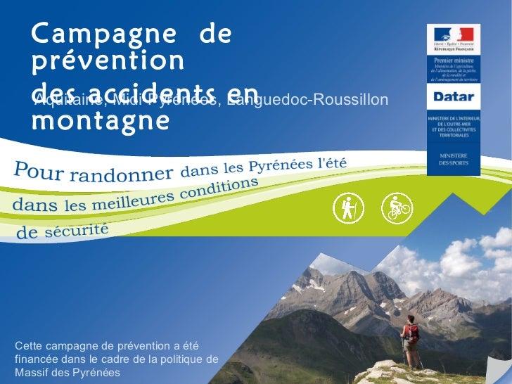 Aquitaine, Midi-Pyrénées, Languedoc-Roussillon Campagne  de  prévention des accidents en montagne Cette campagne de préven...