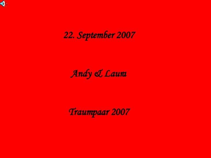 22. September 2007 Andy & Laura Traumpaar 2007