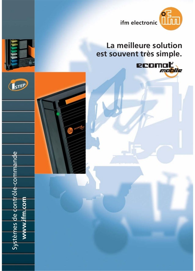www.ifm.com Systèmesdecontrôle-commande La meilleure solution est souvent très simple.