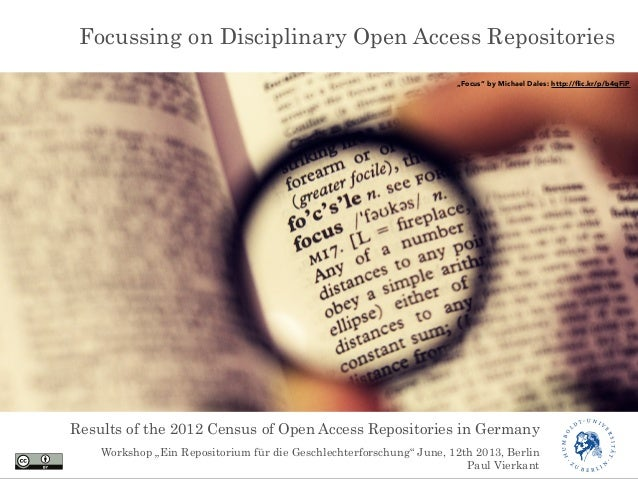 """Results of the 2012 Census of Open Access Repositories in GermanyFocussing on Disciplinary Open Access Repositories""""Focus""""..."""