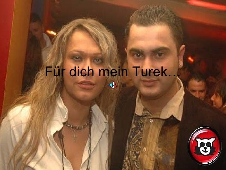 Für dich mein Turek…