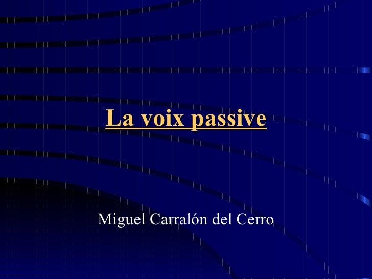 La voix passive Miguel Carralón del Cerro