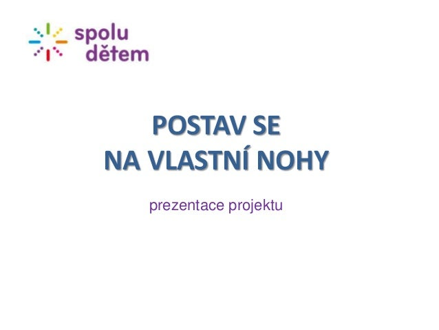 POSTAV SENA VLASTNÍ NOHY   prezentace projektu