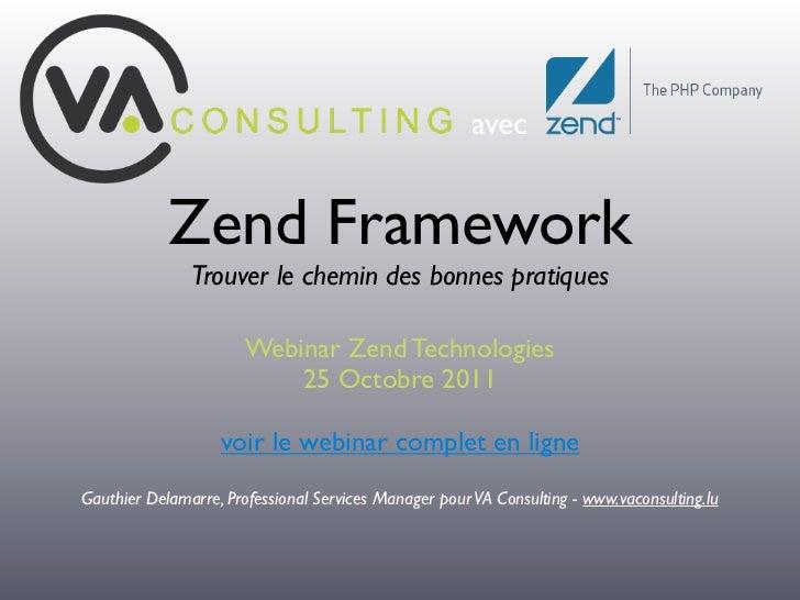 avec            Zend Framework               Trouver le chemin des bonnes pratiques                       Webinar Zend Tec...