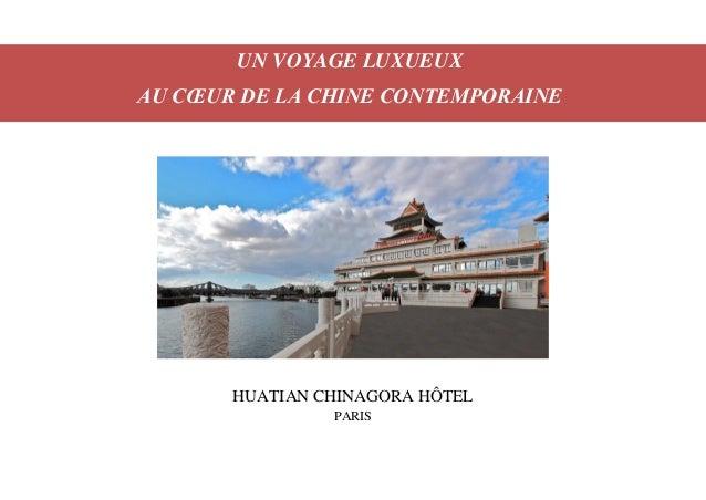 HUATIAN CHINAGORA HÔTEL PARIS UN VOYAGE LUXUEUX AU CŒUR DE LA CHINE CONTEMPORAINE