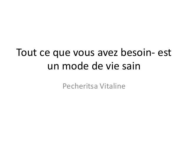 Tout ce que vous avez besoin- est un mode de vie sain Pecheritsa Vitaline