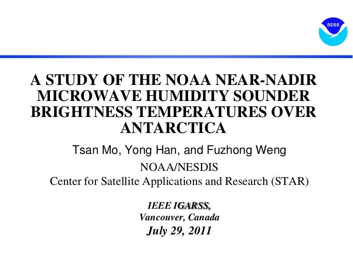 A STUDY OF THE NOAA NEAR-NADIR MICROWAVE HUMIDITY SOUNDER BRIGHTNESS TEMPERATURES OVER ANTARCTICA <br />Tsan Mo, Yong Han...