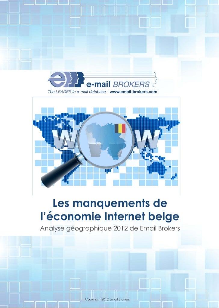 The LEADER in e-mail database - www.email -brokers.com   Les manquements deléconomie Internet belgeAnalyse géographique 20...