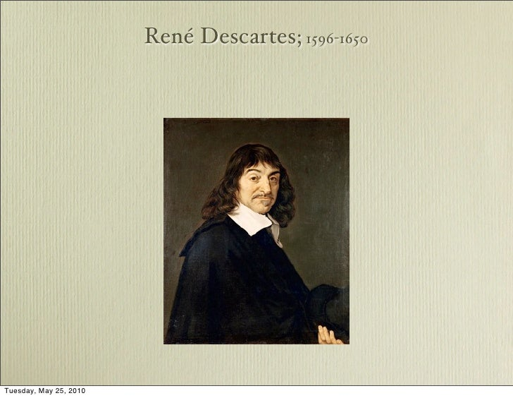 descarte and enlightenment 11 rationalism and the enlightenment rené descartes' rationalist system of philosophy is one of the pillars on which enlightenment thought rests.