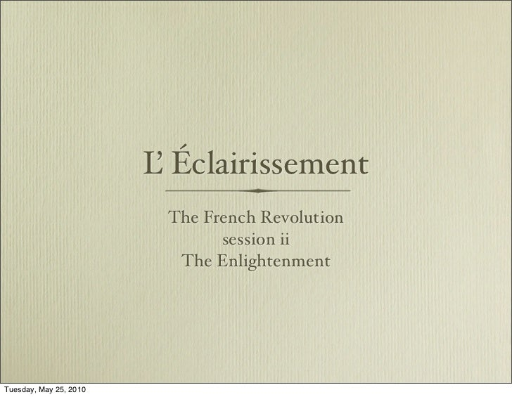 French Revolution; session ii Enlightenment