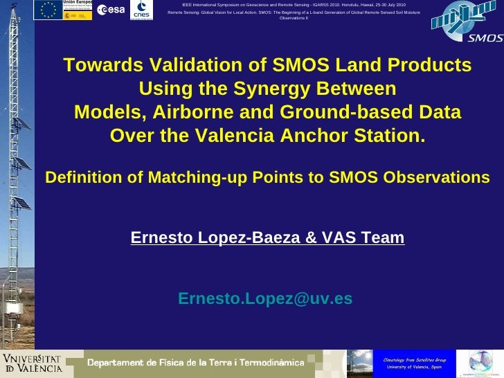 FR2.L10.3: TOWARDS VALIDATION OF SMOS LAND PRODUCTS USING THE SYNERGY BETWEEN MODELS, AIRBORNE AND GROUND-BASED DATA OVER THE VALENCIA ANCHOR STATION. DEFINITION OF MATCHING-UP POINTS TO SMOS OBSERVATIONS